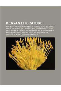 Kenyan Literature: Kenyan Books, Kenyan Novels, Kenyan Writers, Jomo Kenyatta, Ng G Wa Thiong'o, Eastlandah David, Juma and the Magic Jin