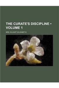 The Curate's Discipline (Volume 1)