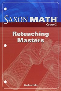 Saxon Math Course 2: Reteaching Masters