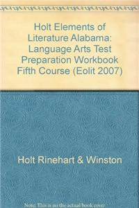 Elements of Literature Alabama: Language Arts Test Preparation Workbook Fifth Course