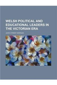 Welsh Political and Educational Leaders in the Victorian Era