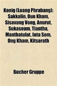 Konig (Luang Phrabang): Sakkalin, Oun Kham, Sisavang Vong, Anurut, Sukaseum, Tiantha, Manthatulat, Inta SOM, Ong Kham, Kitsarath