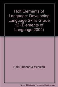 Elements of Language: Developing Language Skills Grade 12