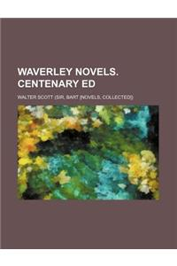 Waverley Novels. Centenary Ed