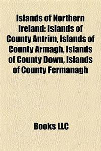 Islands of Northern Ireland: Islands of County Antrim, Islands of County Armagh, Islands of County Down, Islands of County Fermanagh