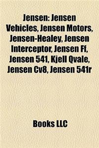 Jensen: Jensen Vehicles, Jensen Motors, Jensen-Healey, Jensen Interceptor, Jensen Ff, Jensen 541, Kjell Qvale, Jensen Cv8, Jen
