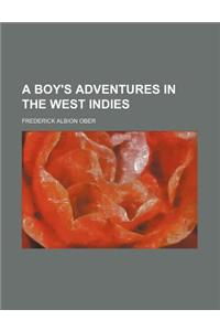 A Boy's Adventures in the West Indies