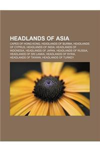 Headlands of Asia: Capes of Hong Kong, Headlands of Burma, Headlands of Cyprus, Headlands of India, Headlands of Indonesia, Headlands of