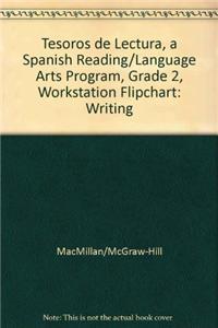 Tesoros de Lectura, a Spanish Reading/Language Arts Program, Grade 2, Workstation Flipchart: Writing