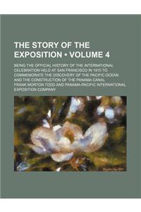 The Story of the Exposition (Volume 4); Being the Official History of the International Celebration Held at San Francisco in 1915 to Commemorate the D