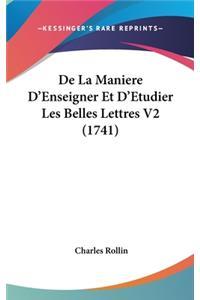 De La Maniere D'Enseigner Et D'Etudier Les Belles Lettres V2 (1741)