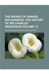 The Works of Samuel Richardson Volume 12