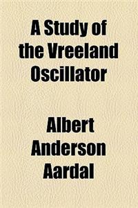 A Study of the Vreeland Oscillator
