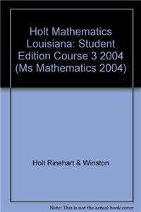 Holt Mathematics: Student Edition Course 3 2004