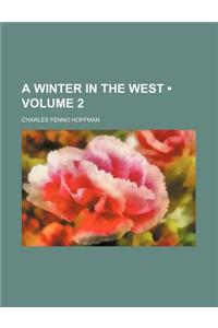 A Winter in the West (Volume 2)