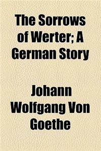 The Sorrows of Werter; A German Story
