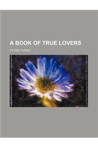 A Book of True Lovers