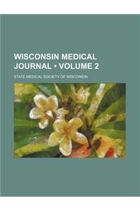 Wisconsin Medical Journal (Volume 2)