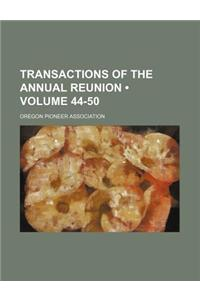 Transactions of the Annual Reunion (Volume 44-50)