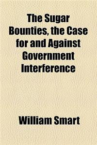 The Sugar Bounties, the Case for and Against Government Interference