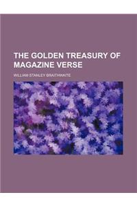 The Golden Treasury of Magazine Verse