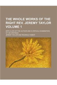 The Whole Works of the Right REV. Jeremy Taylor (V. 1)