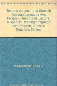 Tesoros de Lectura, a Spanish Reading/Language Arts Program, Grade 5, Teachers Edition, Unit 6