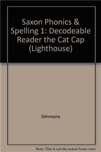 Saxon Phonics & Spelling 1: Decodeable Reader the Cat Cap