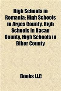 High Schools in Romania: High Schools in Arge? County, High Schools in Bac?u County, High Schools in Bihor County