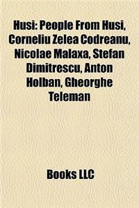 Hu?i: People from Hu?i, Corneliu Zelea Codreanu, Nicolae Malaxa, ?Tefan Dimitrescu, Anton Holban, Gheorghe Teleman