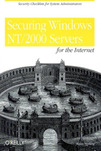 Securing Windows Nt/2000 Servers for the Internet: A Checklist for System Administrators