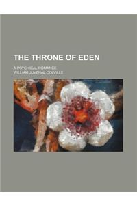 The Throne of Eden; A Psychical Romance