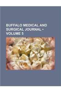 Buffalo Medical and Surgical Journal (Volume 5)