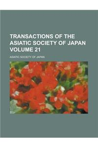 Transactions of the Asiatic Society of Japan Volume 21