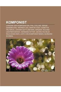 Komponist: Chronik Der Komponisten, Phil Collins, Serge Gainsbourg, Werner Cee, Martin Vogt, Agnetha Faltskog, Johann Gottlieb Ka