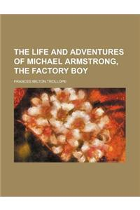 The Life and Adventures of Michael Armstrong, the Factory Boy (Volume 1-2)