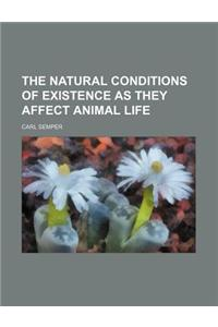The Natural Conditions of Existence as They Affect Animal Life