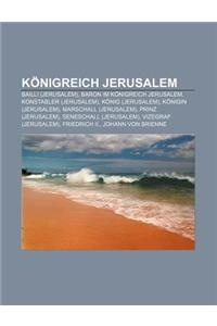Konigreich Jerusalem: Bailli (Jerusalem), Baron Im Konigreich Jerusalem, Konstabler (Jerusalem), Konig (Jerusalem), Konigin (Jerusalem)
