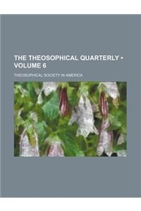 The Theosophical Quarterly (Volume 6)