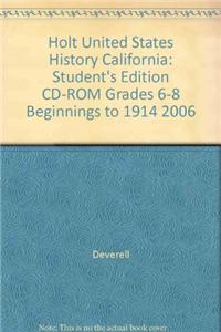 Holt United States History California: Student's Edition CD-ROM Grades 6-8 Beginnings to 1914 2006