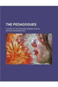 The Pedagogues; A Story of the Harvard Summer School