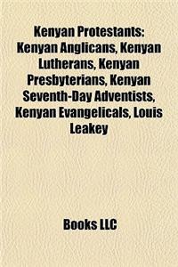 Kenyan Protestants: Kenyan Anglicans, Kenyan Lutherans, Kenyan Presbyterians, Kenyan Seventh-Day Adventists, Kenyan Evangelicals, Louis Le