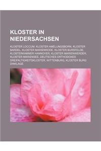 Kloster in Niedersachsen: Kloster Loccum, Kloster Amelungsborn, Kloster Bardel, Kloster Marienrode, Kloster Bursfelde, Klosterkammer Hannover, K