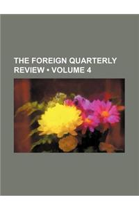 The Foreign Quarterly Review (Volume 4)