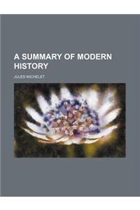 A Summary of Modern History