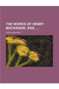 The Works of Henry MacKenzie, Esq. (Volume 1)
