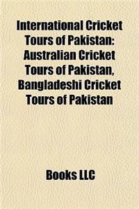 International Cricket Tours of Pakistan: Australian Cricket Tours of Pakistan, Bangladeshi Cricket Tours of Pakistan