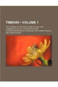 Timehri (Volume 1); The Journal of the Royal Agricultural and Commercial Society of British Guiana