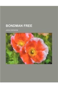 Bondman Free