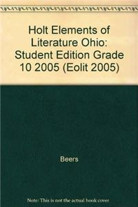 Holt Elements of Literature Ohio: Student Edition Grade 10 2005